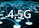 4.5G是个啥?能给用户带来啥好处?