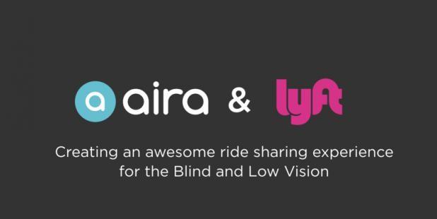 Lyft联手Aira合作视觉增强服务 为盲人或低视力人群提供便利出行