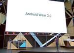 别想了!Android Wear 2.0无法拯救智能手表